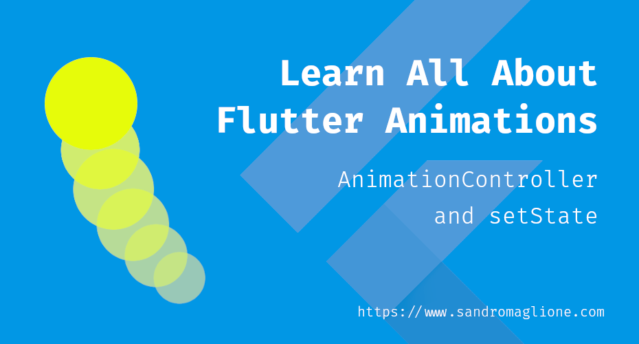 Learn all about flutter animations, part 1 - feature image