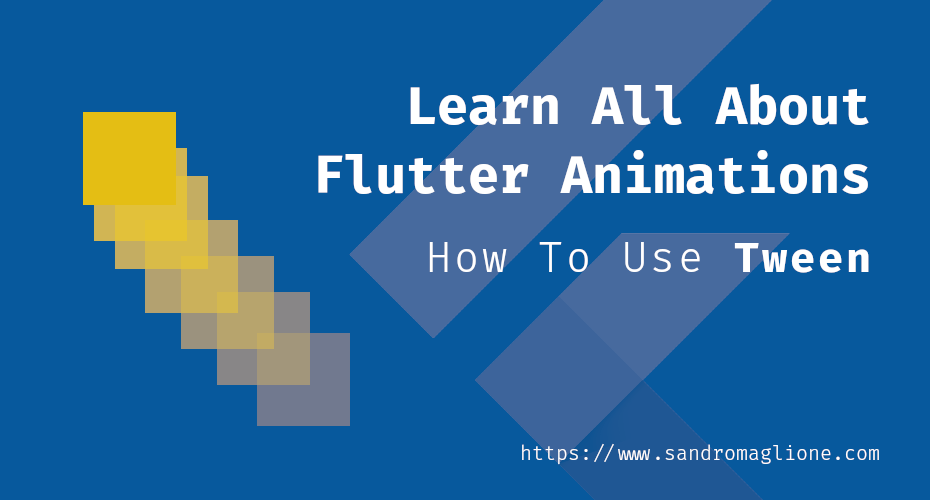 Learn all about flutter animations, part 2 - feature image